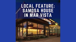 Samosa House on Washington Blvd in Mar Vista