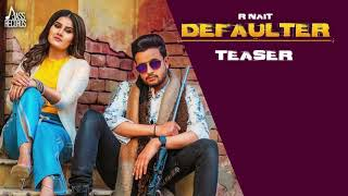 Defaulter  new song  (Full Video)  R Nait  Gurlez Akhtar  New Punjabi Song 2019(Audio)