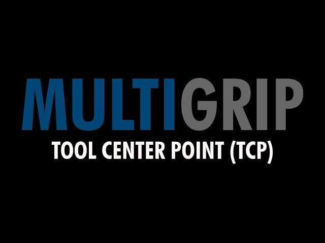 MultiGrip Tool Center Point (TCP)