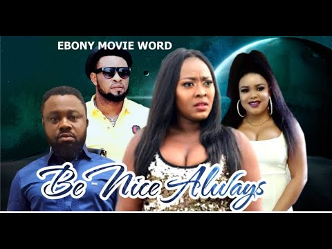be-nice-always-(new-movie)-/-trending-2020-recommended-nigerian-nollywood-movie