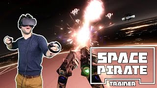 Space Pirate Trainer VR - An Awesome Sci-Fi Shooter (Oculus Touch Gameplay)