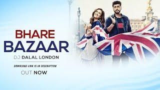 Bhare Bazaar Remix DJ Dalal London   Namaste England - Badshah   DJ Songs