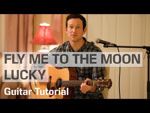 Fly Me to the Moon/Lucky Mashup - Rick Hale feat. Breea Guttery -- Guitar Tutorial
