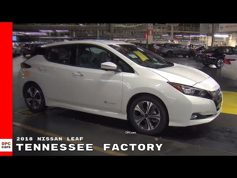 2018 Nissan Leaf Factory - How Its Made