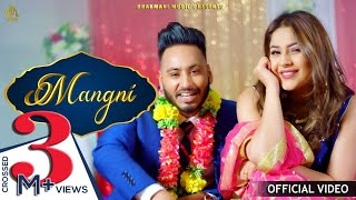 Mangni ( Official Video)   AJ Dharmani   Shehnaz Gill   Gupz Sehra    Latest Songs 2020