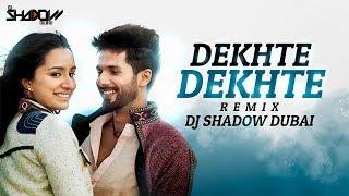 Dekhte Dekhte Remix by DJ Shadow Dubai Mp3 Song Download