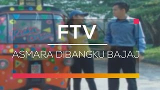 Video FTV SCTV - Asmara Dibangku Bajaj download MP3, 3GP, MP4, WEBM, AVI, FLV September 2018