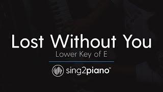 Lost Without You (Lower Key of E - Piano Karaoke) Freya Ridings