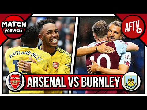 Arsenal vs Burnley Preview   Lets Welcome Our New Players!