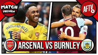 Arsenal vs Burnley Preview | Lets Welcome Our New Players!