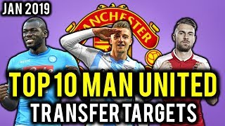 TRANSFER NEWS! TOP 10 Manchester United TRANSFER TARGETS January 2019 ft Koulibaly, Sandro, Ake
