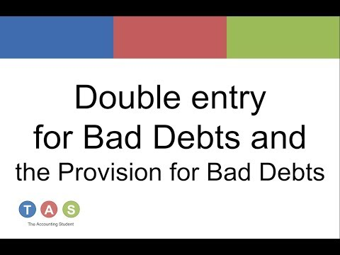 Double entry for Bad Debts and Provision for Bad Debts