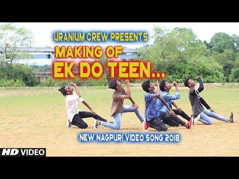 Making Of Ek Do Teen | Uranium Crew | New Nagpuri Video Song 2018