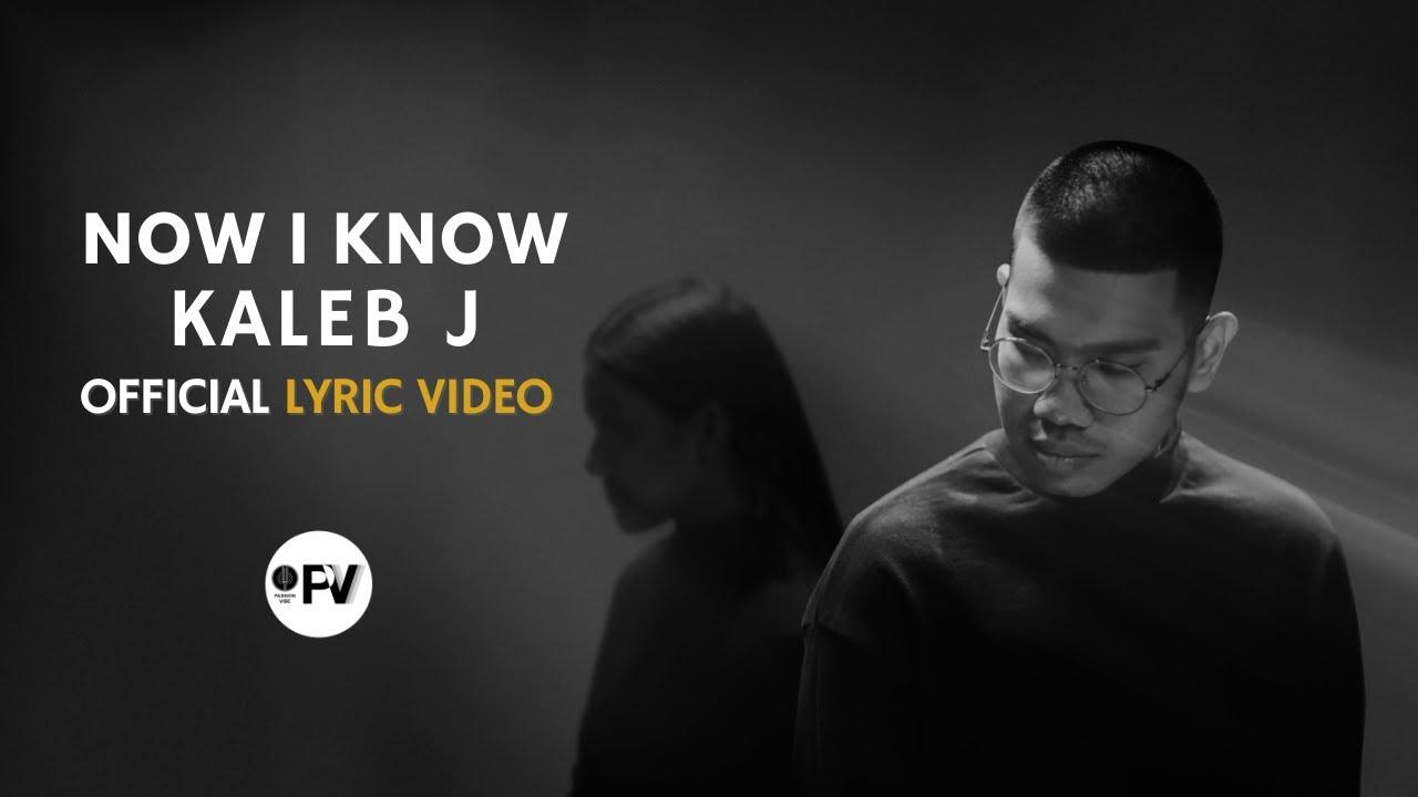Download KALEB J - NOW I KNOW OFFICIAL LYRIC VIDEO