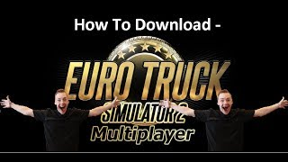 HOW TO INSTALL ETS2 MULTIPLAYER!! (TruckersMP)