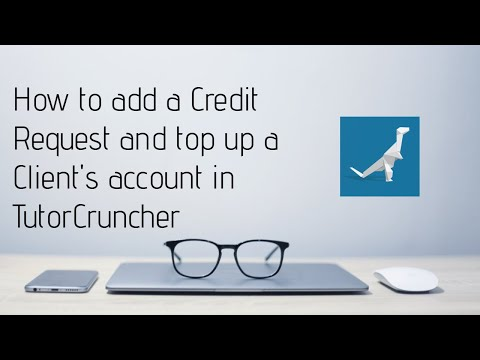 How to add a Credit Request and top up a Client's account in TutorCruncher