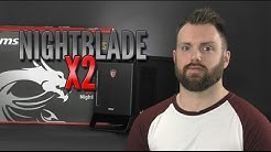 MSI Nightblade X2 Review [4K]