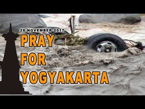 Dokumentasi Bencana Yogyakarta | 28 November 2017 | Pray For Jogya