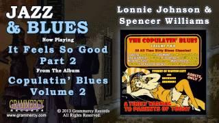 Lonnie Johnson & Spencer Williams - It Feels So Good Part 2
