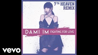 Dami Im - Fighting for Love (7th Heaven Remix) (Official Audio)