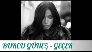 Турецкая Песня про любовь Красивая песня  (Пройдет) BURCU GÜNEŞ - GEÇER