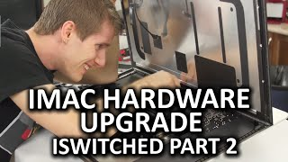 iMac 5K Hardware Upgrade - iSwitched to Mac Part 2