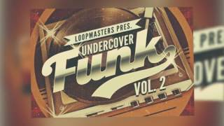 Undercover Funk Vol. 2 - Funk Music Samples & Loops - By Loopmasters