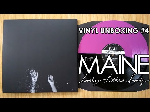 The Maine  Lovely, Little, Lonely 2017  Vinyl Unboxing #4