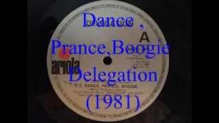 Dance ,Prance,Boogie - Delegation
