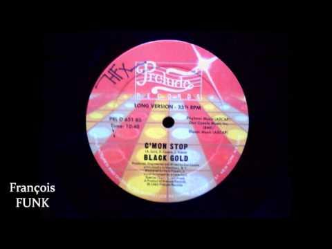 Black Gold - C'mon Stop (1983) ♫