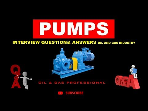 PUMPS INTERVIEW QUESTION& ANSWERS - OIL & GAS PROFESSIONAL