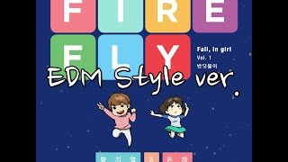 [여자친구/GFRIEND] 반딧불이 (Firefly)_EDM style MIX (with 황치열, 릴보이 of 긱스)