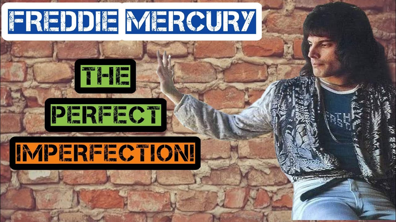 Freddie Mercury The Perfect Imperfection Story Youtube