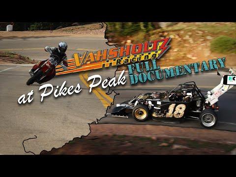 Vahsholtz Racing at Pikes Peak - Full Documentary
