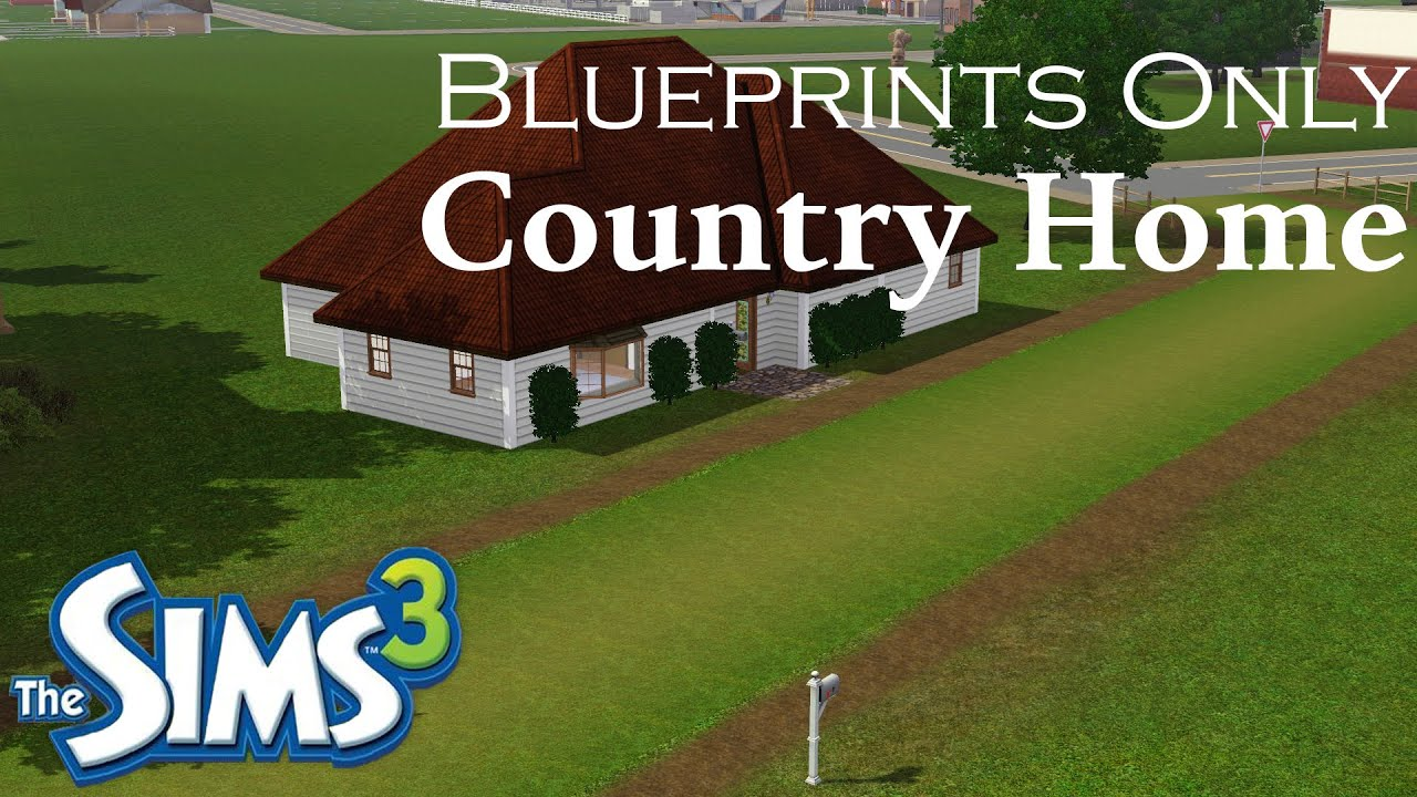 Blueprints only the sims 3 country home youtube blueprints only the sims 3 country home malvernweather Image collections