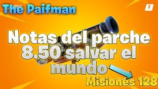 😱 PARCHE 8.50 MISSIONS 128 !!! 😱 Fortnite Save the World