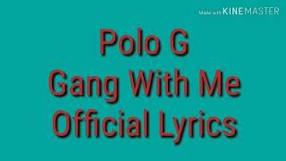 Polo G Gang With Me Official Lyrics