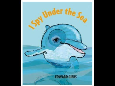 [Read Aloud Kids Book] I Spy Under the Sea–Book by Edward Gibbs READ ALOUD KIDS BOOK