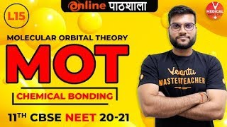 MOT (Molecular Orbital Theory) | Chemical Bonding L-15 | 11th CBSE NEET JEE | Arvind Arora
