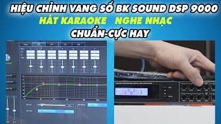 Hướng dẫn Chỉnh Vang Số Chỉnh Cơ BKSound DP9000 Chi tiết Nhất - Cho âm thanh dàn karaoke hay nhất