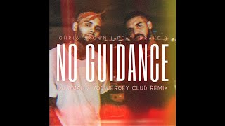 CHRIS BROWN FEAT. DRAKE - NO GUIDANCE ( DJ SMALLZ 732 JERSEY CLUB REMIX) DIRTY