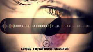Coldplay - A Sky Full Of Star  Free Download   Extended