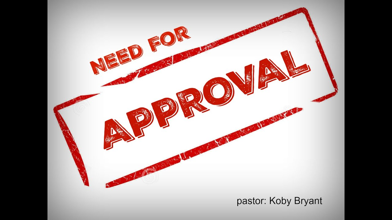 No Approval Needed : Need for approval pastor koby bryant youtube