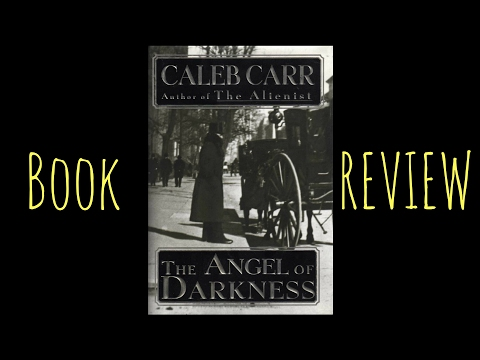 The Angel Of Darkness by Caleb Carr Book Review (The Alienist Sequel)