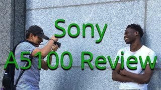 THE BEST BEGINNER CAMERA YOU NEED - SONY A5100 REVIEW & PICTURE TEST
