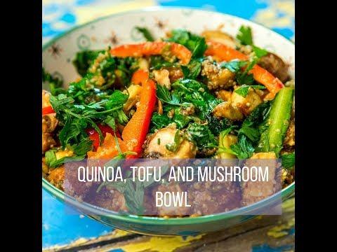 Quinoa, Tofu, and Mushroom Bowl