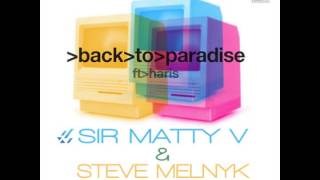 Ferry Corsten - Back To Paradise ft. Haris (Sir Matty V & Steve Melnyk Remix)