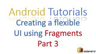 #15 Android fragment layout: Creating a Flexible UI Part 3 [HD 1080p]