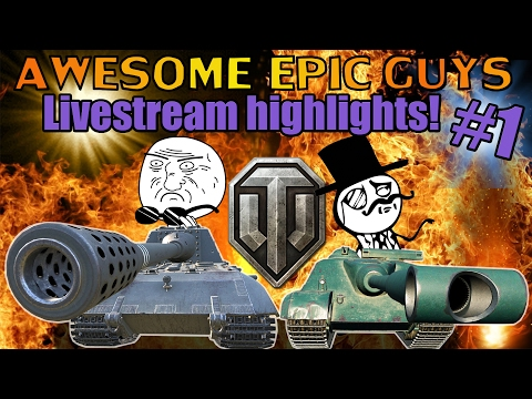 AwesomeEpicGuys Actually play World of Tanks #1 (Stream Highlights)
