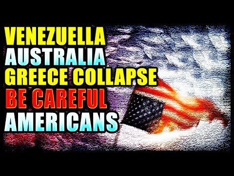 Economic Collapse In Australia, Venezuella, Greece, Is That Going to Be In US ?